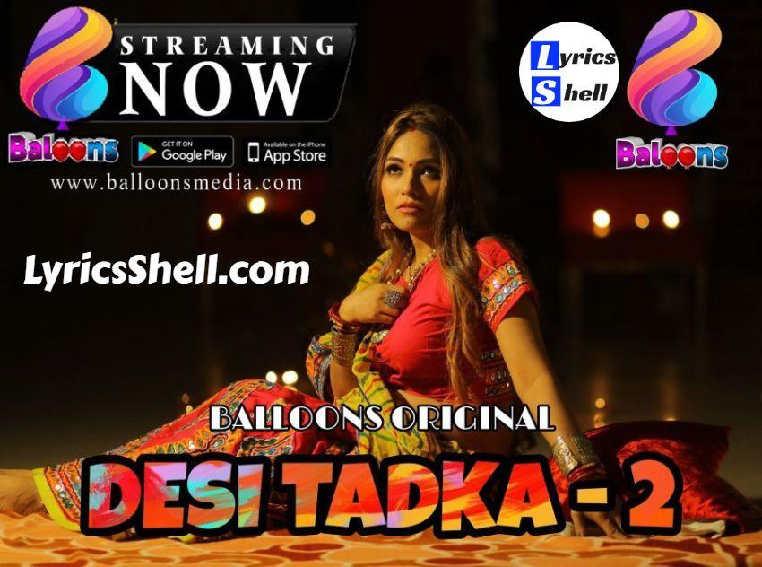 Desi Tadka Season 2 Web Series (2020) Hindi Balloons App Watch Online, Cast, All Episodes Online
