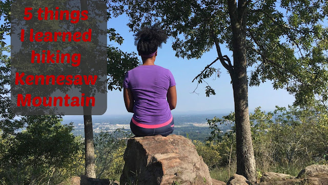 5 things I learned from hiking Kennesaw Mountain, GA