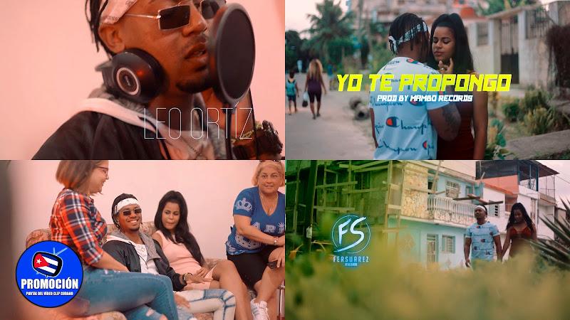 Leo Ortiz - ¨Yo te propongo¨ - Videoclip - Director: FerSuarez. Portal Del Vídeo Clip Cubano. Música cubana. Reguetón. Cuba.