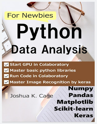 Python Data Analysis for Newbies: Numpy/pandas/matplotlib/scikit-learn/keras