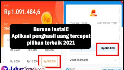 4 Aplikasi Penghasil Uang Tercepat Pilihan Terbaik 2021