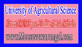 University of Agricultural Science Allotment of NRI/NRI Sponsored Candidates Admission Notification