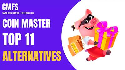 Top 11 Coin Master Alternatives.