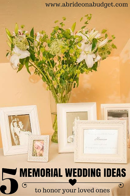 How are you honoring your loved ones at your wedding? This post from www.abrideonabudget.com has five great ideas.