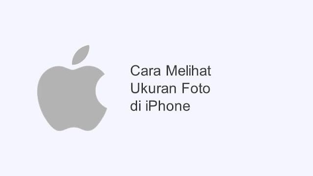 cara melihat ukuran foto di iphone