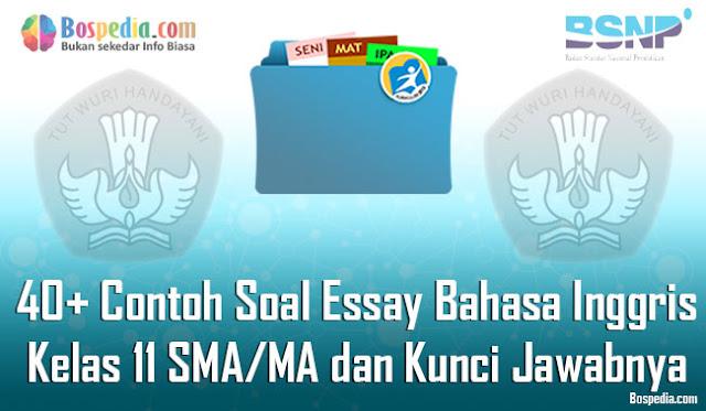 Contoh Soal Essay Bahasa Inggris Kelas  Lengkap - 40+ Contoh Soal Essay Bahasa Inggris Kelas 11 SMA/MA dan Kunci Jawabnya Terbaru