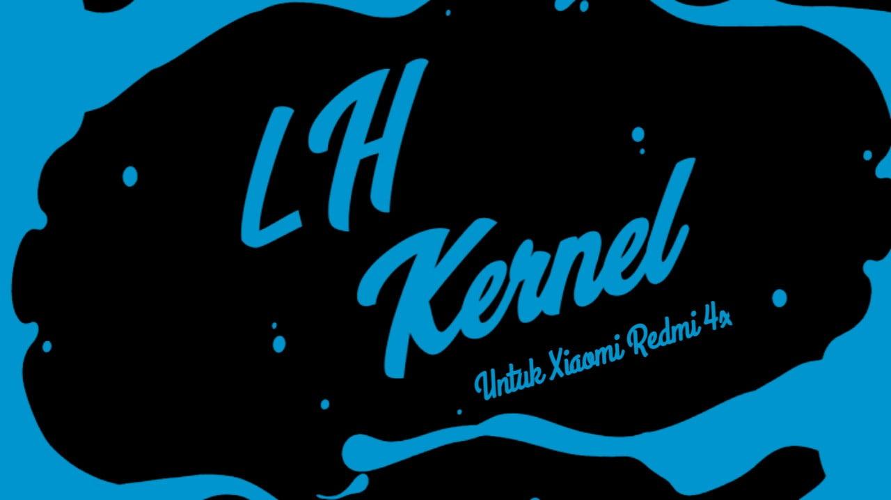 LH Kernel Untuk Xiaomi Redmi 4x
