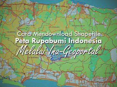 cara mendownload peta rupa bumi indonesia jendela kota