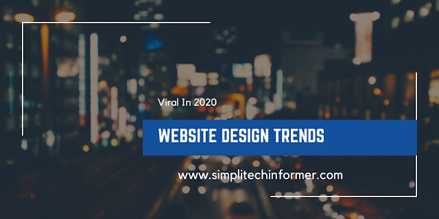10 Website Design Trends That Will Be Viral In 2020