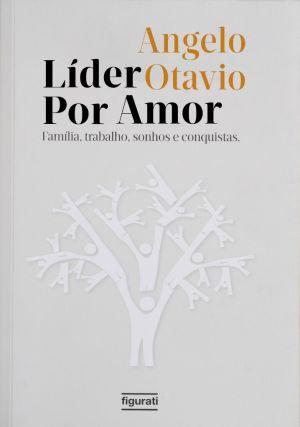 """Livro """"Líder por Amor"""" utiliza experiências pessoais e profissionais para tratar de assuntos de liderança e formação de caráter"""
