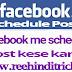 Facebook me schedule post kese kare