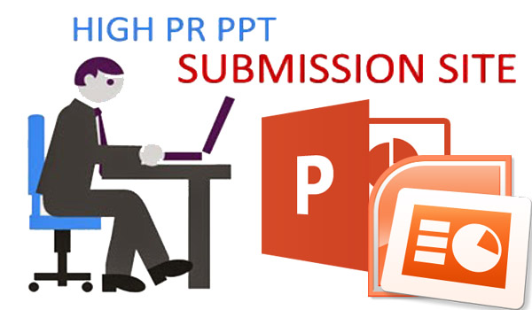High PR PPT Submission Sites List 2016, PPT Submission Sites, High PR PPT Submission Sites