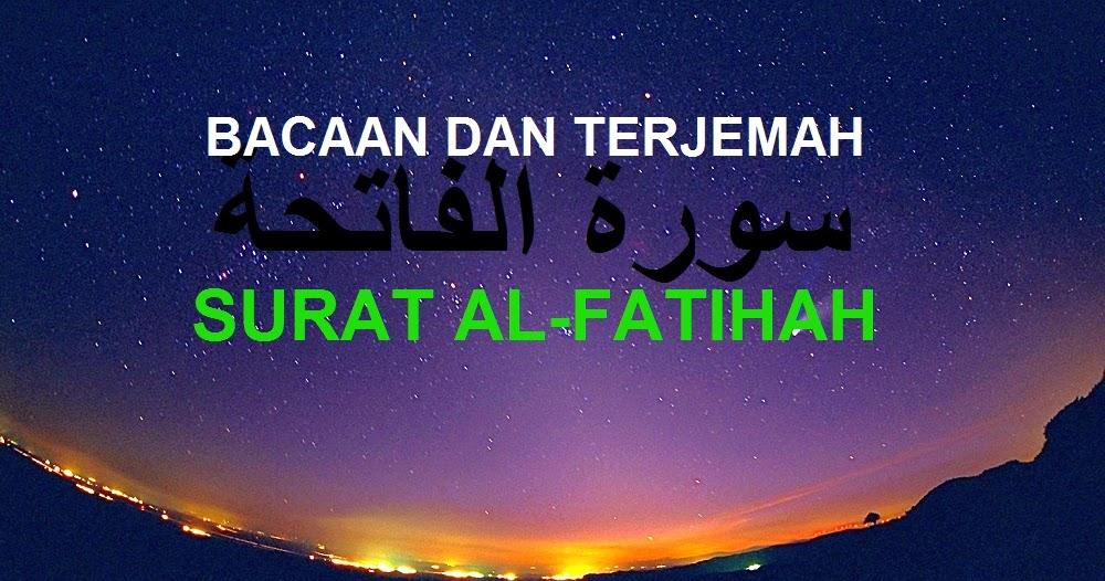 Bacaan Surat Al Fatihah Dalam Tulisan Arab Dan Terjemahannya