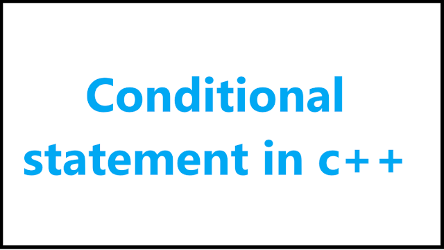 conditional statement in c++