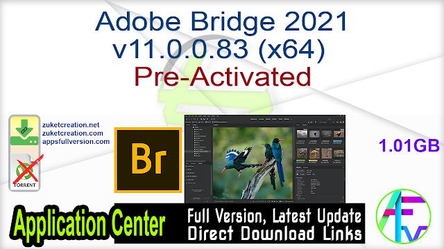 Adobe Bridge 2021 v11.0.0.83 (x64) Pre-Activated