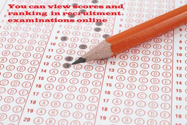 You can view scores and ranking  in recruitment examinations online