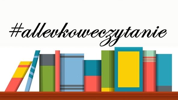 #allevkoweczytanie 1, czyli co przeczytałam w ostatnim czasie