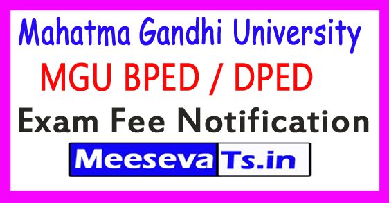 Mahatma Gandhi University BPED / DPED Exam Fee Notification