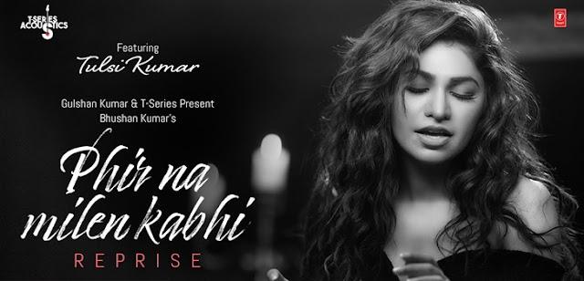 Phir Na Milen Kabhi Reprise Lyrics - Tulsi Kumar