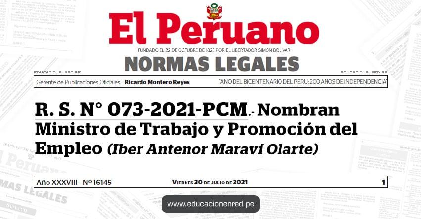 R. S. N° 073-2021-PCM.- Nombran Ministro de Trabajo y Promoción del Empleo (Iber Antenor Maraví Olarte) MTPE - www.trabajo.gob.pe