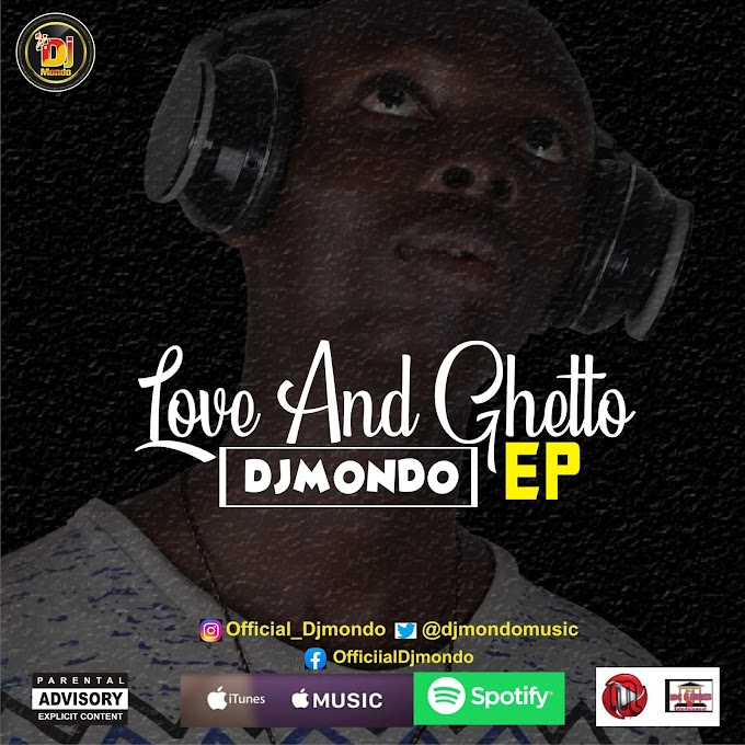 Download New EP: Djmondo – Love And Ghetto