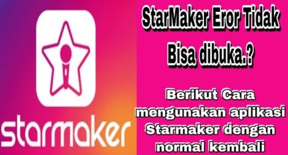 Starmaker Tidak Bisa Dibuka