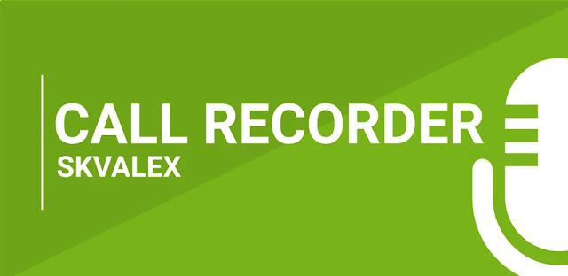 تنزيل Call Recorder Skvalex 3.4.2 تسجيل المكالمات للاندرويد