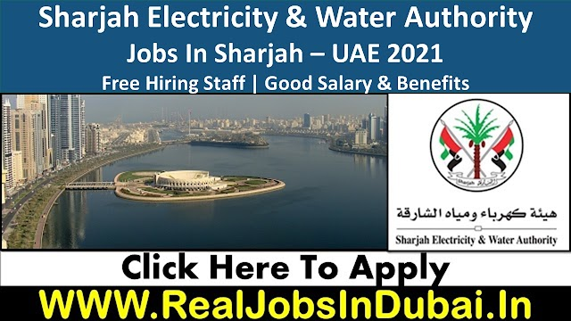 Sharjah Electricity And Water Authority Hiring Staff In UAE 2021