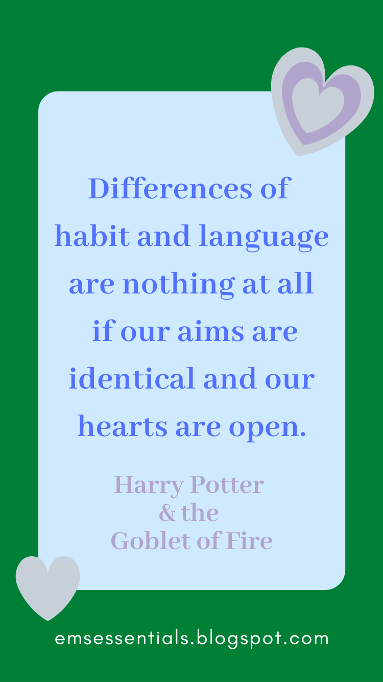 our aims are identical and our hearts are open Harry Potter Quote