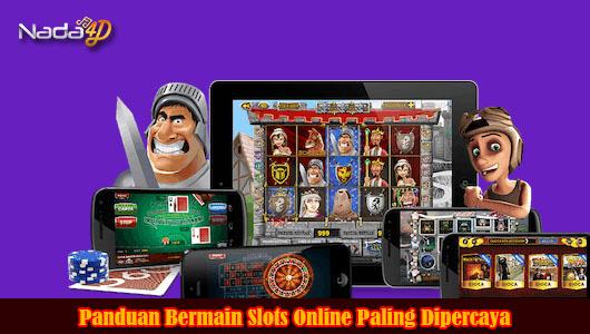 Panduan Bermain Slots Online Paling Dipercaya