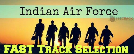 What is Fast Track Selection by Indian Air Force
