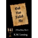 god has failed me, k m lessing, k.m. lessing