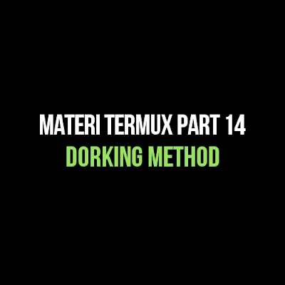 Cara Menggunakan Termux untuk Menengah, Part 14 : Cara Dorking Menggunakan Android Bermodalkan Aplikasi Termux