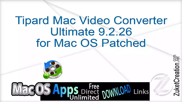Tipard Mac Video Converter Ultimate 9.2.26 for Mac OS Patched