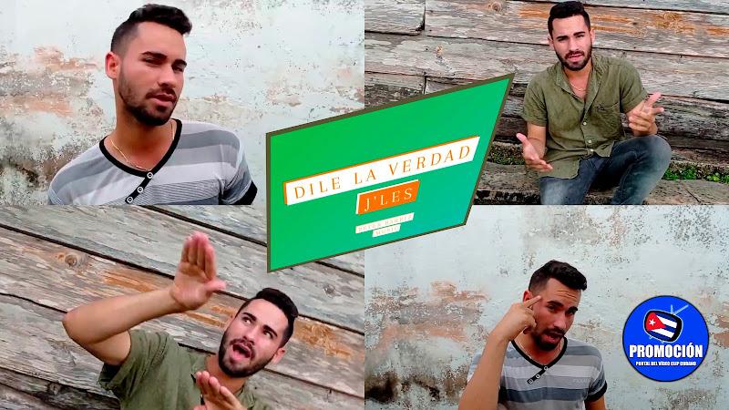 J'Les - ¨Dile la verdad¨ - Videoclip. Portal Del Vídeo Clip Cubano. Música cubana. Reguetón. Cuba.