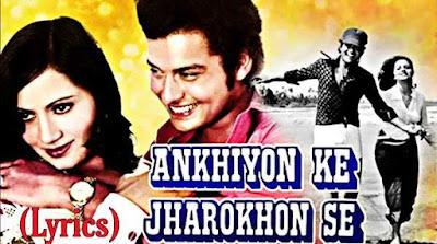 lyrics of ankhiyon ke jharokhon se
