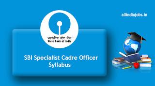 SBI Specialist Cadre Officer Syllabus