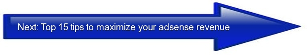Next: Top 15 tips to maximize your adsense revenue