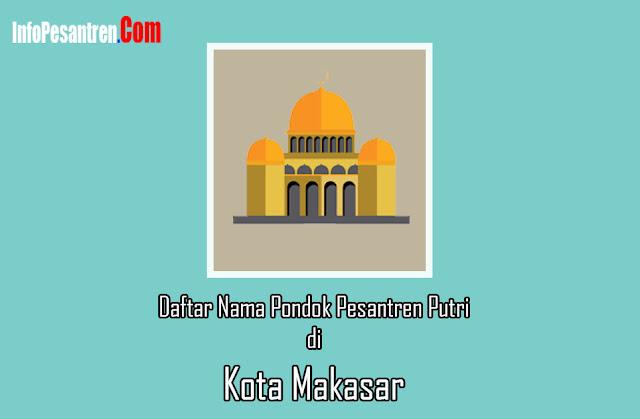Daftar Nama Pondok Pesantren Putri di Makasar