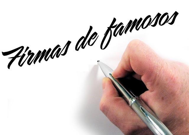 firmas de famosos - las firmas de la farandula