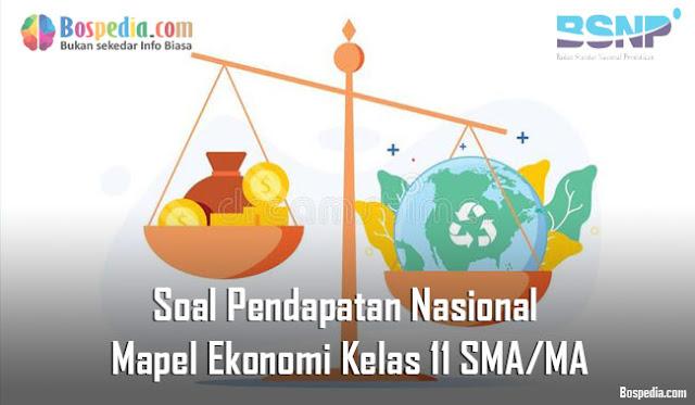 Soal Pendapatan Nasional Mapel Ekonomi Kelas 11 SMA/MA