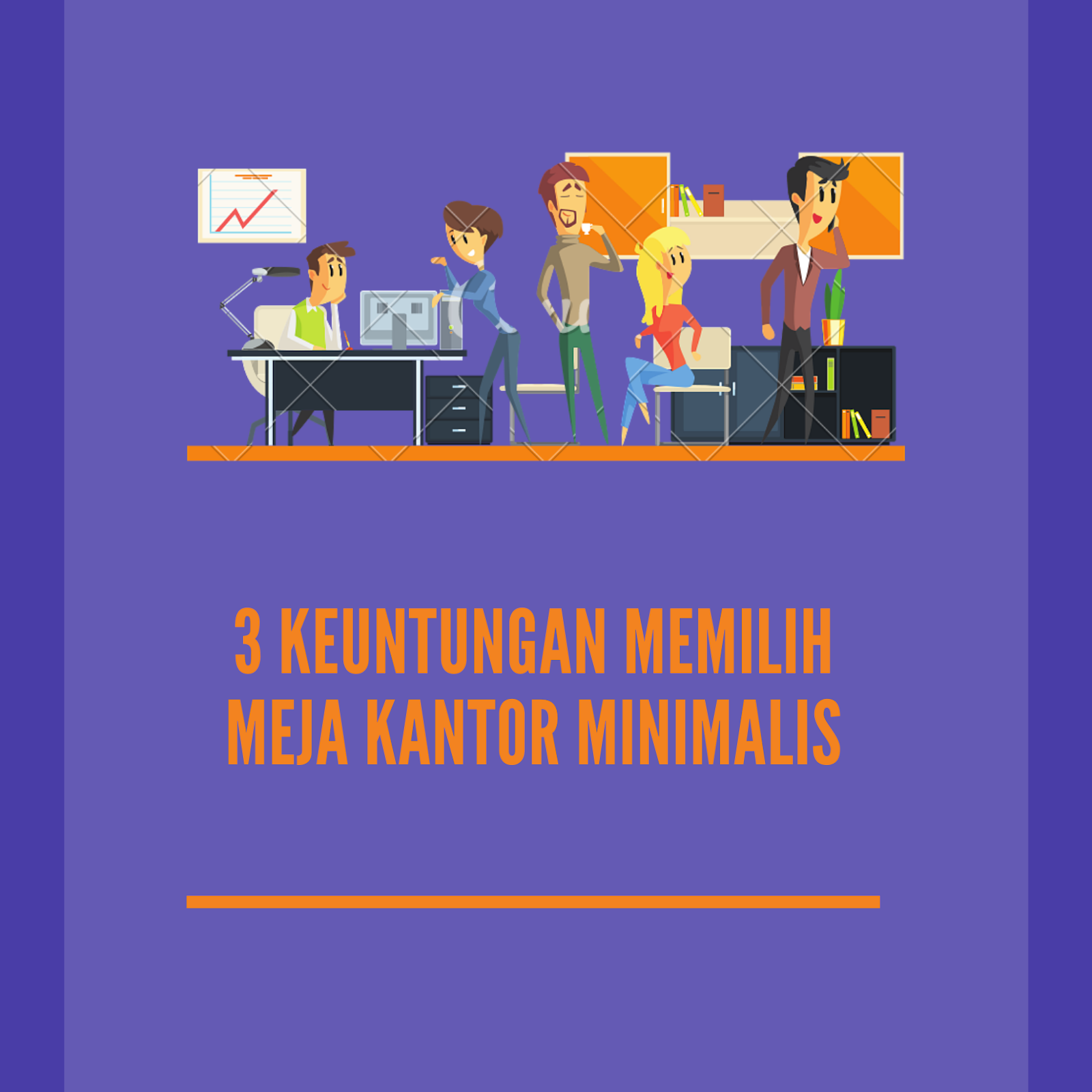 3 keuntungan memilih meja kantor minimalis