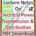 Lecture Notes on Electrical Power Transmission and Distribution PDF Material Download