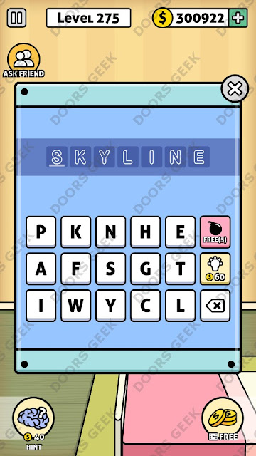 The answer for Escape Room: Mystery Word Level 275 is: SKYLINE
