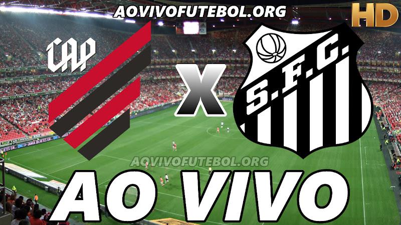 Atlético Paranaense x Santos Ao Vivo Hoje em HD