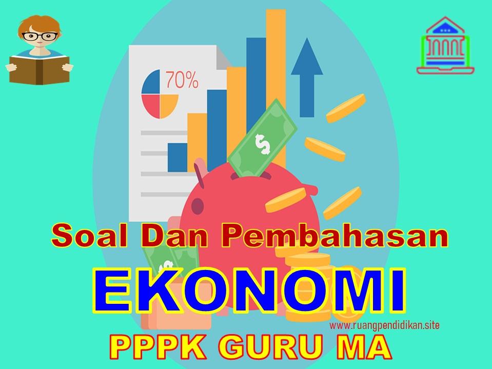 Soal Seleksi PPPK Guru Ekonomi SMA