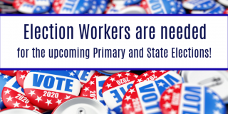 Election Workers needed for upcoming Primary and State Elections