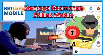 Cara Menjaga Keamanan BRILink Mobile