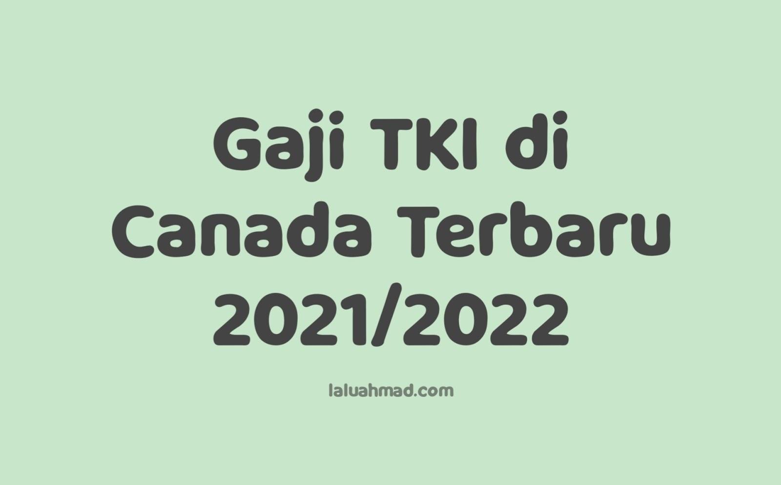 Gaji TKI di Canada Terbaru 2021/2022