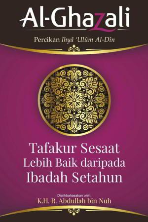 Tafakur Sesaat Lebih Baik daripada Ibadah Setahun oleh Imam Al-Ghazali
